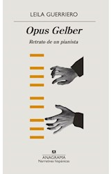 Papel OPUS GELBER RETRATO DE UN PIANISTA (COLECCION NARRATIVAS HISPANICAS 623)