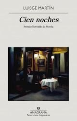 Papel CIEN NOCHES (COLECCION NARRATIVAS HISPANICAS 657) [PREMIO HERRALDE DE NOVELA]