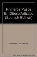 Papel PRIMEROS PASOS EN DIBUJO ARTISTICO (APRENDER HACIENDO) (CARTONE)