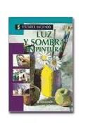 Papel LUZ Y SOMBRA EN PINTURA (APRENDER HACIENDO) (CARTONE)