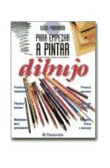 Papel DIBUJO (GUIAS PARRAMON PARA EMPEZAR A PINTAR) (CARTONE)