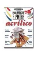 Papel ACRILICO (GUIAS PARRAMON PARA EMPEZAR A PINTAR) (CARTONE)
