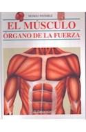 Papel MUSCULO ORGANO DE LA FUERZA (MUNDO INVISIBLE) (CARTONE)