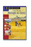 Papel COMO PINTAR PAISAJES AL OLEO (APRENDER HACIENDO)(CARTON  E)