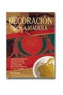 Papel DECORACION DE LA MADERA LAS TECNICAS TRADICIONALES (ARTES Y OFICIOS) (CARTONE)