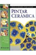 Papel PINTAR CERAMICA 15 PROYECTOS CON ESTILO PARA DECORAR SU HOGAR (MANUALIDADES PASO A PASO)