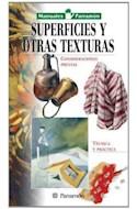 Papel SUPERFICIES Y OTRAS TEXTURAS (MANUALES PARRAMON) (CARTONE)