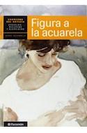 Papel FIGURA A LA ACUARELA (CUADERNO DEL ARTISTA) (SERIE ACUARELA)