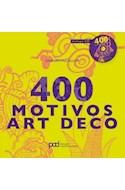 Papel 400 MOTIVOS ART DECO [INCLUYE CD] (SERIE ARQUITECTURA Y DISEÑO)