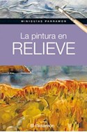 Papel PINTURA EN RELIEVE (MINIGUIAS PARRAMON) (CARTONE)