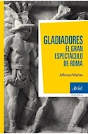 Papel GLADIADORES EL GRAN ESPECTACULO DE ROMA (ARIEL HISTORIA)