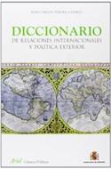 Papel DICCIONARIO DE RELACIONES INTERNACIONALES Y POLITICA EXTERIOR (ARIIEL CIENCIA POLITICA)