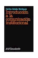 Papel INTRODUCCION A LA COMUNICACION INSTITUCIONAL (ARIEL COMUNICACION)