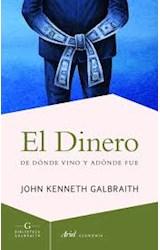 Papel DINERO DE DONDE VINO Y ADONDE FUE (ARIEL ECONOMIA)