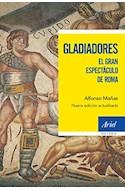 Papel GLADIADORES EL GRAN ESPECTACULO DE ROMA [NUEVA EDICION ACTUALIZADA] (ARIEL HISTORIA)