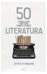 Papel 50 COSAS QUE HAY QUE SABER SOBRE LITERATURA