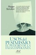Papel USOS DEL PESIMISMO EL PELIGRO DE LA FALSA ESPERANZA (ARIEL FILOSOFIA)
