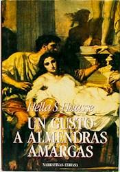 Libro Un Gusto A Almendras Amargas/ Adriano Y El Poeta Proscripto
