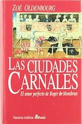 Libro Las Ciudades Carnales/El Amor Perfecto De Roger De Montbrun