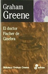 Libro El Doctor Fischer De Ginebra O La Fiesta De La Bomba