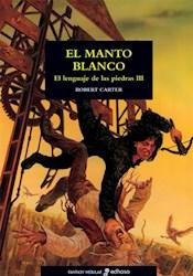 Libro El Lenguaje De Las Piedras 3 - El Manto Blanco