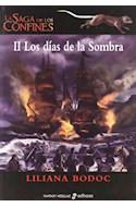 Papel DIAS DE LA SOMBRA (LA SAGA DE LOS CONFINES II) (CARTONE)