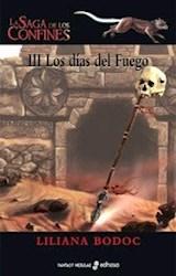 Libro La Saga De Los Confines 3 - Los Dias Del Fuego