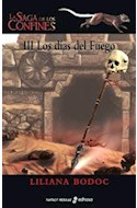 Papel DIAS DEL FUEGO (LA SAGA DE LOS CONFINES III) (CARTONE)