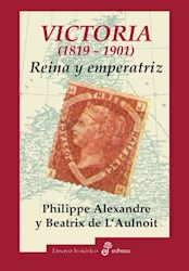 Libro Victoria (1819 - 1901) - Reina Y Emperatriz -