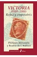 Papel VICTORIA 1819 - 1901 REINA Y EMPERATRIZ (COLECCION ENSAYO HISTORICO)