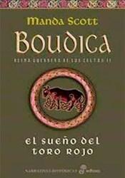 Libro 2. El Sueño Del Toro Rojo  Boudica  Reina Guerrera De Los Celtas