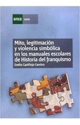 Papel Mito, legitimación y violencia simbólica en los manuales escolares de historia del franquismo (1936-1975)