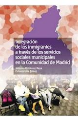 E-book Integración de los inmigrantes a través de los servicios sociales municipales en la Comunidad de Madrid.