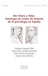 E-book DE VIVES A YELA: ANTOLOGÍA DE TEXTOS DE HISTORIA DE LA PSICOLOGÍA EN ESPAÑA