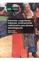E-book ENTREVISTA Y SUGESTIONES INDIRECTAS: ENTRENAMIENTO COMUNICATIVO PARA JÓVENES PSICOTERAPEUTAS