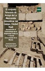 E-book El conjunto funerario de Arroyo de la Bienvenida. (Almodovar del Campo. Ciudad Real). Aportaciones al conocimiento de la Antiguedad Tardía en el reborde suroccidental de la meseta