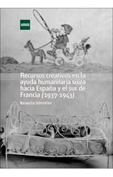 E-book Recursos creativos en la ayuda humanitaria suiza hacia España y el sur de Francia (1937-1943)