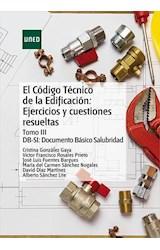 E-book El Código Técnico de la Edificación: Ejercicios y cuestiones resueltas Tomo III DB-HS: Documento Básico Salubridad