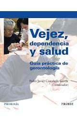 Papel VEJEZ, DEPENDENCIA Y SALUD (GUIA PRACTICA DE GERONTOLOGIA)