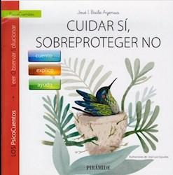 Libro Cuidar De Si , Sobreproteger No + Las Alas Del Colibri