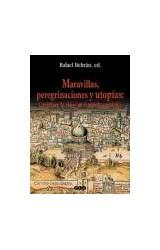 Papel MARAVILLAS, PEREGRINACIONES Y UTOPIAS: LITERATURA DE VIAJES