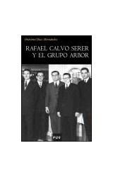 Papel Rafael Calvo Serer y el grupo Arbor