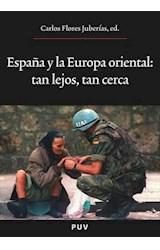 Papel España y la Europa Oriental : tan lejos, tan cerca