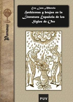 Papel Hechiceras Y Brujas En La Literatura Española De Los Siglos De Oro