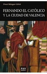 E-book Fernando el Católico y la ciudad de Valencia