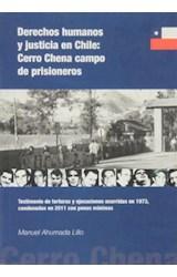 Papel Derechos humanos y justicia en Chile: Cerro Chena campo de prisioneros