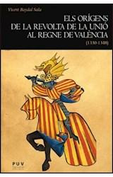 E-book Els orígens de la revolta de la Unió al regne de València (1330-1348)