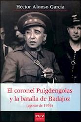 Libro El Coronel Puigdengolas Y La Batalla De Badajoz (A