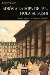 Libro Adios A La Sopa De Pan, Hola Al Sushi