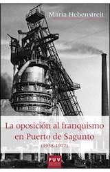 E-book La oposición al franquismo en Puerto de Sagunto (1958-1977)